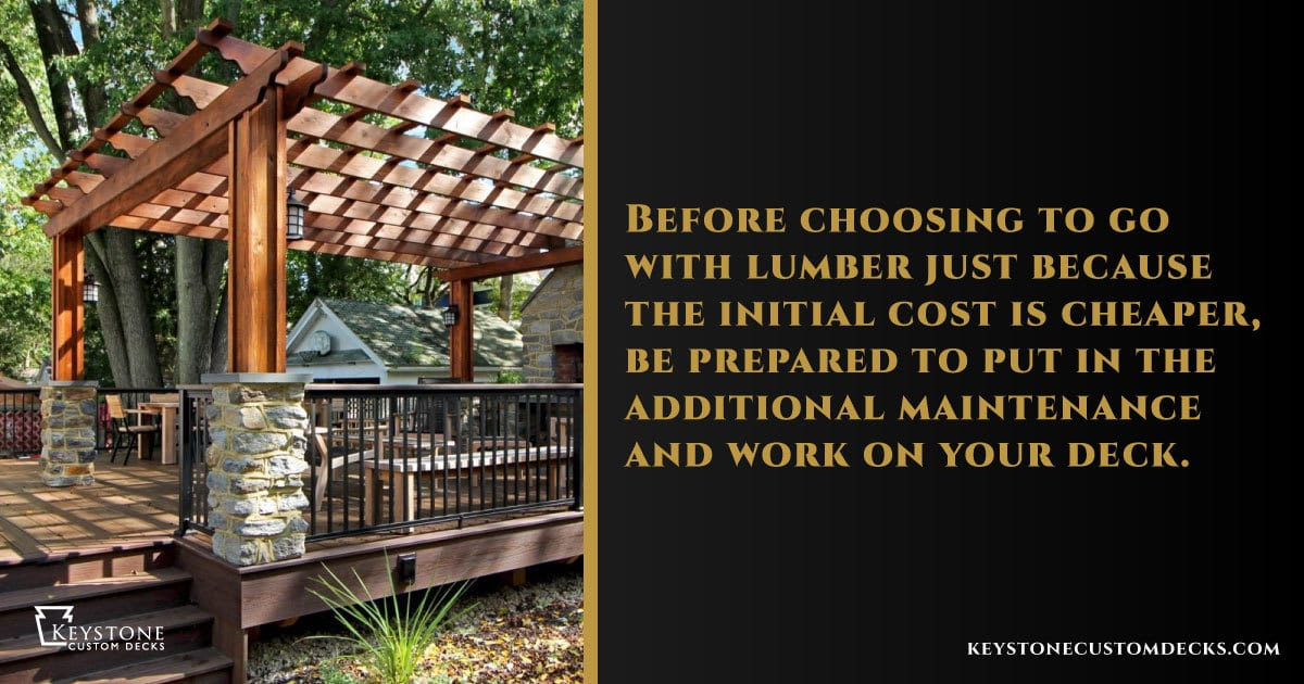 wood decking is cheaper but requires more maintenance