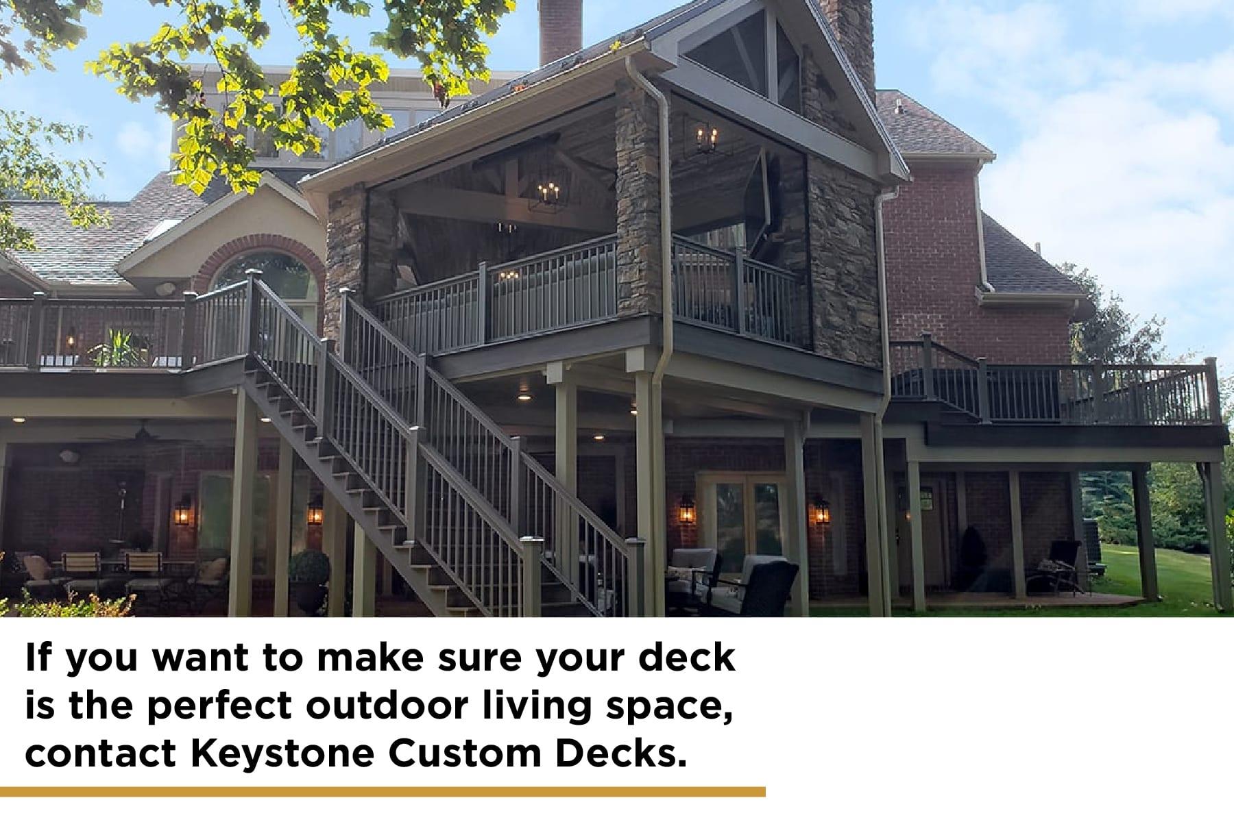 Keystone custom decks can build a shaded deck for you