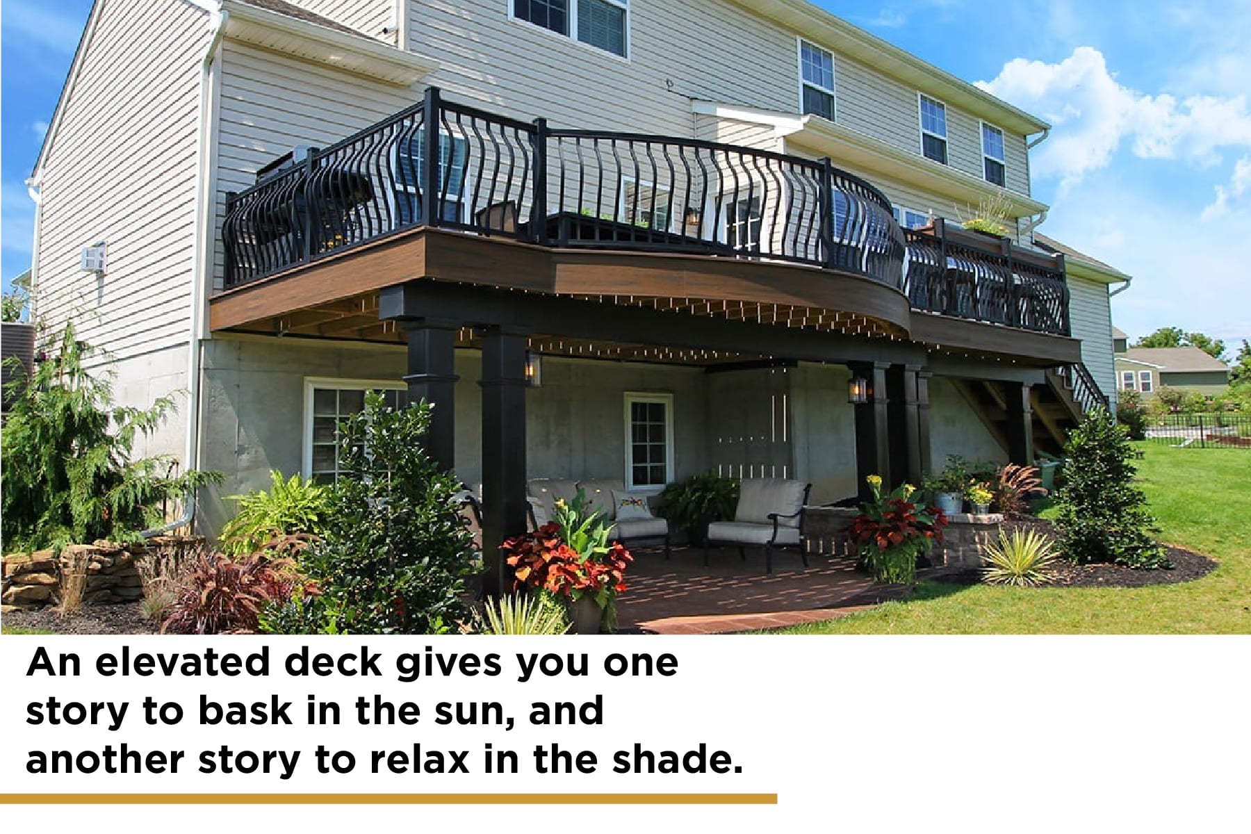 elevated decks allow to be in the shade or sun