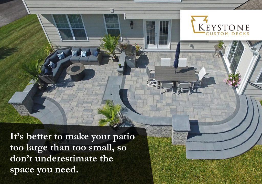 make sure your patio is big enough